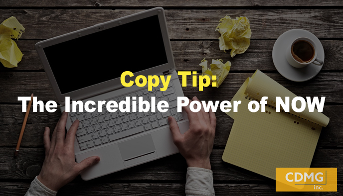 Copy Tip: The Incredible Power of NOW