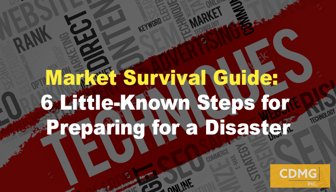 Market Survival Guide: 6 Little-Known Steps for Preparing for a Disaster