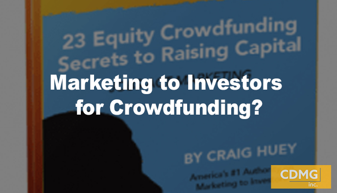 Marketing to Investors for Crowdfunding?