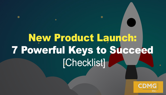 New Product Launch: 7 Powerful Keys to Succeed [Checklist]