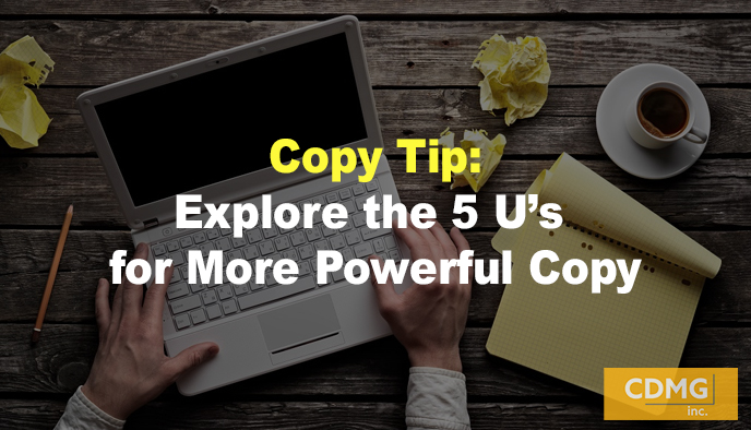Copy Tip: Explore the 5 U's for More Powerful Copy