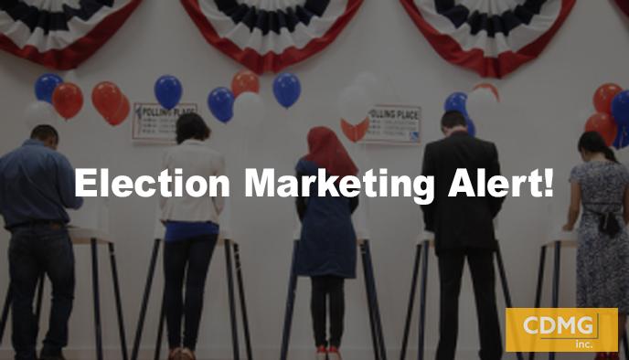 Election Marketing Alert!
