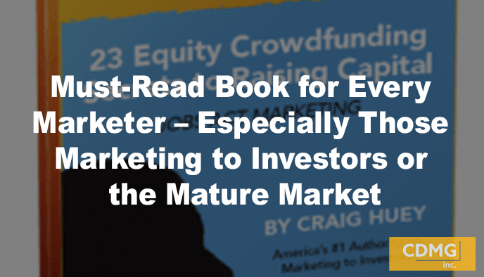 Must-Read Book for Every Marketer – Especially Those Marketing to Investors or the Mature Market