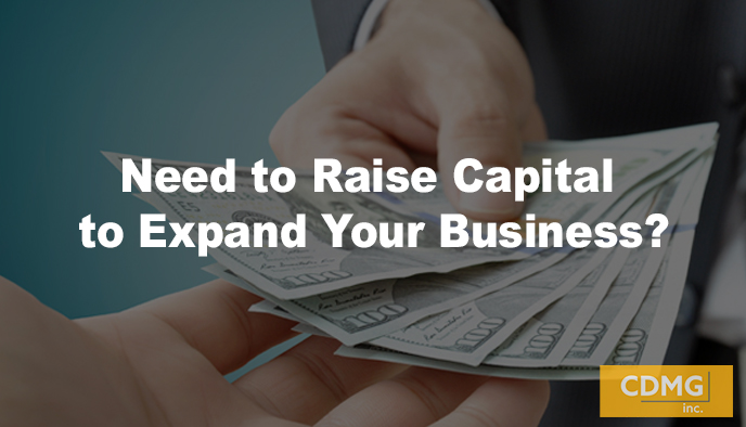 Need to Raise Capital to Expand Your Business?