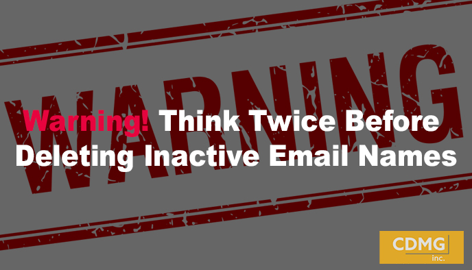 Warning! Think Twice Before Deleting Inactive Email Names
