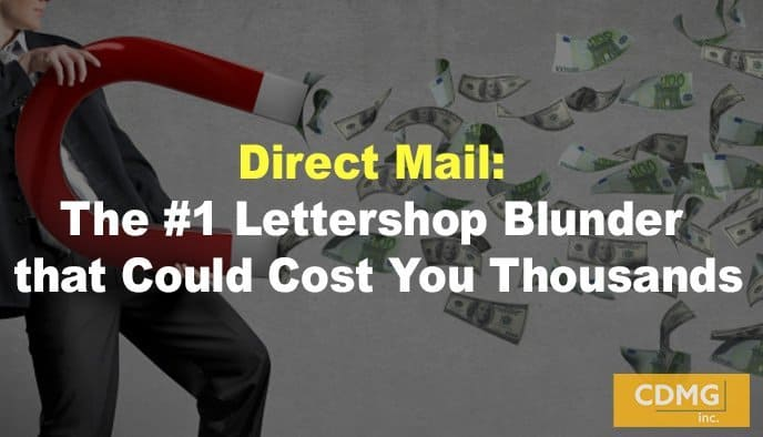 Direct Mail: The #1 Lettershop Blunder that Could Cost You Thousands
