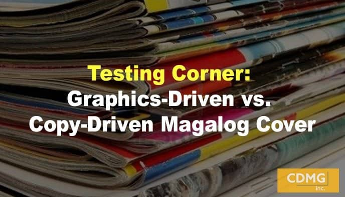 Testing Corner: Graphics-Driven vs. Copy-Driven Magalog Cover