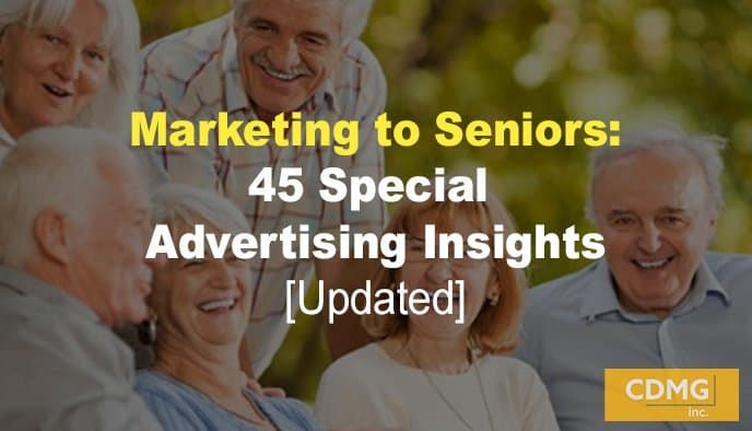 Marketing to Seniors: 45 Special Advertising Insights [Updated]