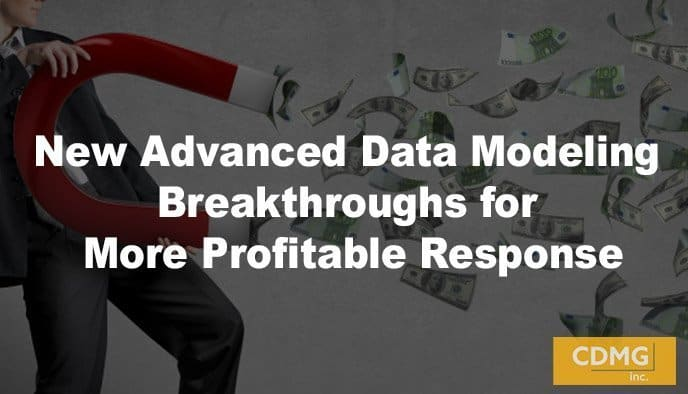New Advanced Data Modeling Breakthroughs for More Profitable Response