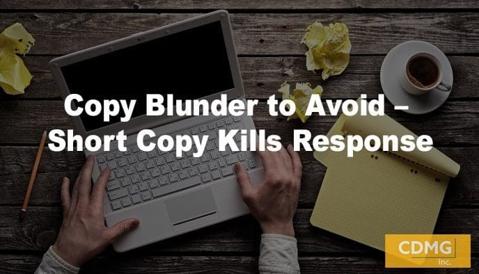Copy Blunder to Avoid – Short Copy Kills Response