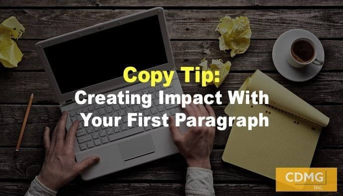 Copy Tip: Creating Impact With Your First Paragraph