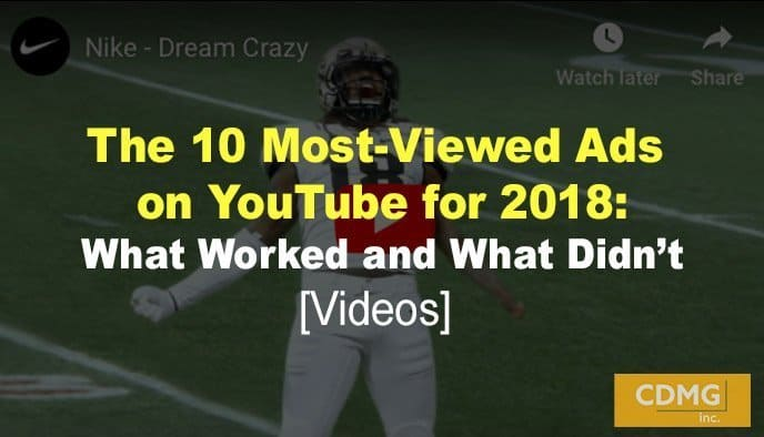 The 10 Most-Viewed Ads on YouTube for 2018: What Worked and What Didn't (video)