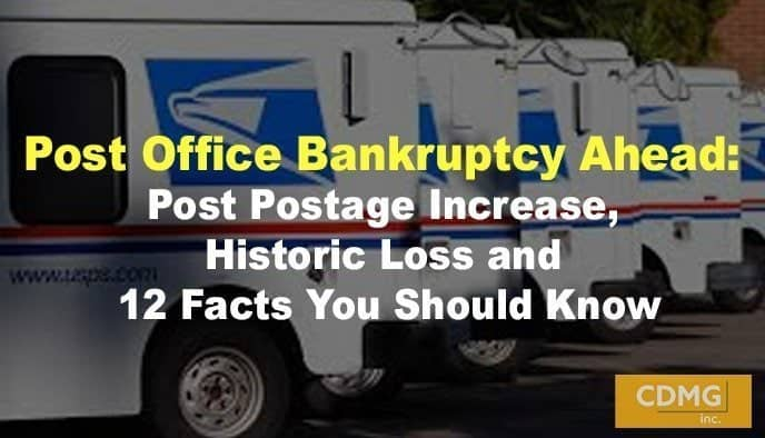 Post Office Bankruptcy Ahead: Postage Increase, Historic Loss and 12 Facts You Should Know