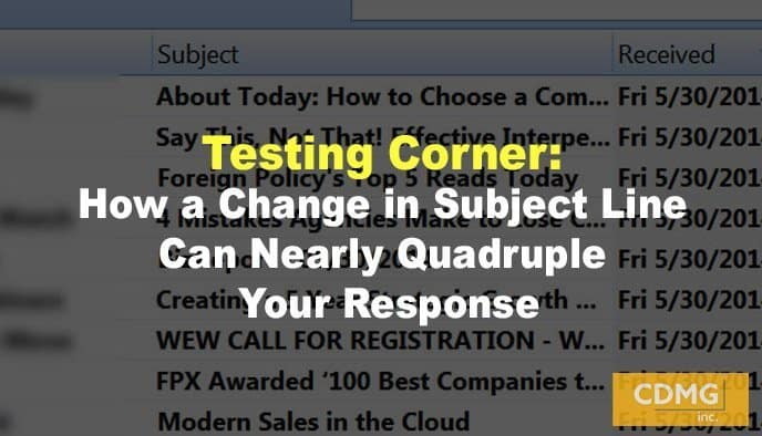 Testing Corner: How a Change in Subject Line Can Nearly Quadruple Your Response