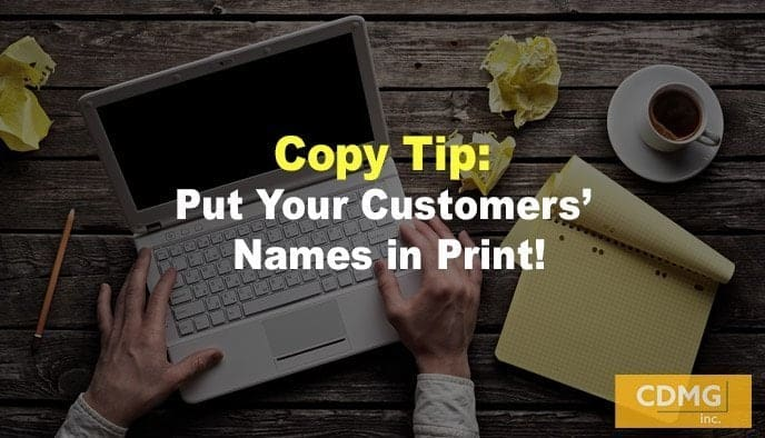 Copy Tip: Put Your Customers' Names in Print!