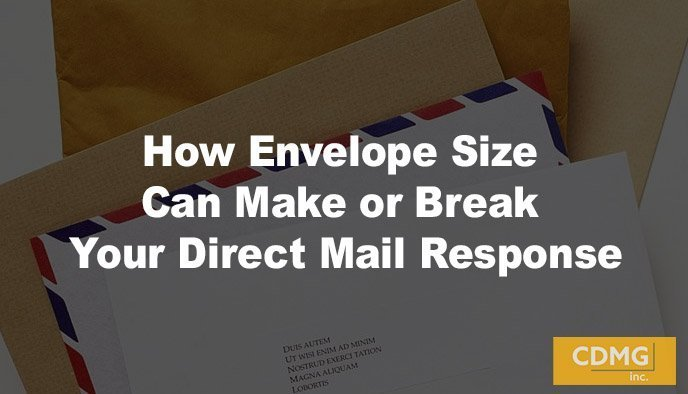 How Envelope Size Can Make or Break Your Direct Mail Response