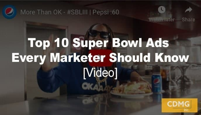 Top 10 Super Bowl Ads Every Marketer Should Know [video]