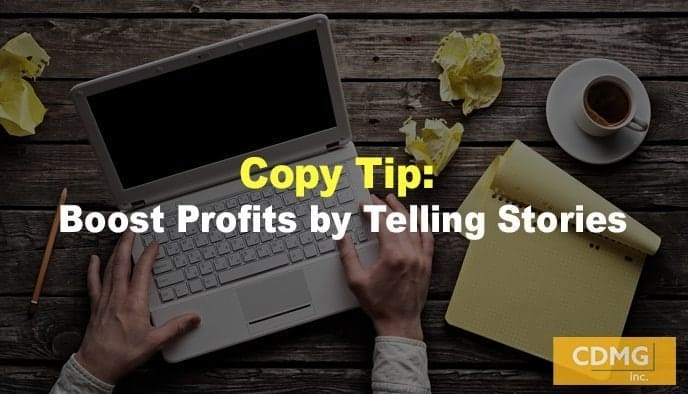 Copy Tip: Boost Profits by Telling Stories