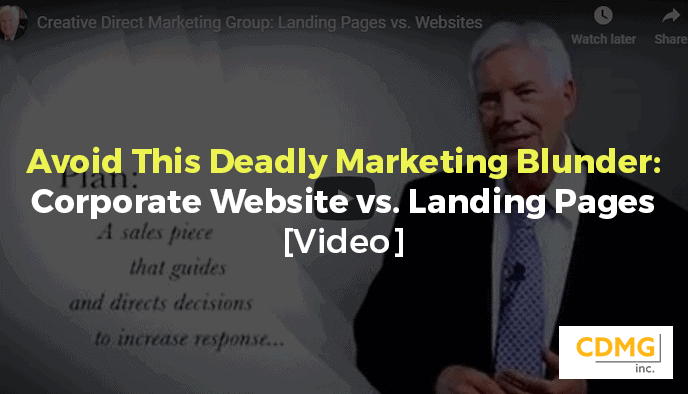 Avoid This Deadly Marketing Blunder: Corporate Website vs. Landing Pages [video]