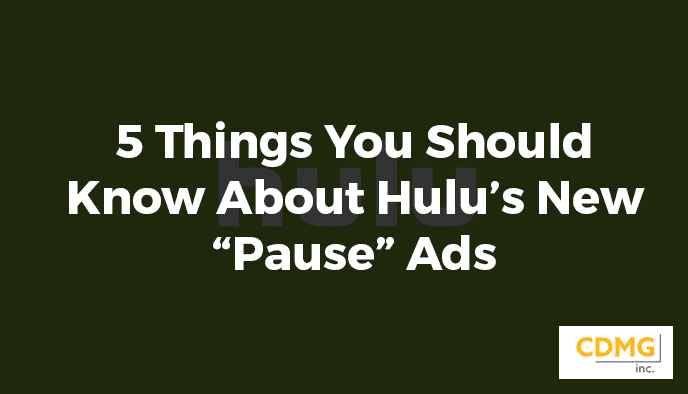 "5 Things You Should Know About Hulu's New ""Pause"" Ads"