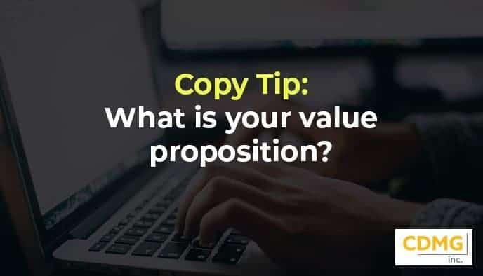 Copy Tip: What is your value proposition?