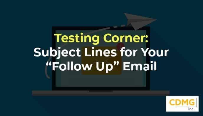 "Testing Corner: Subject Lines for Your ""Follow Up"" Email"