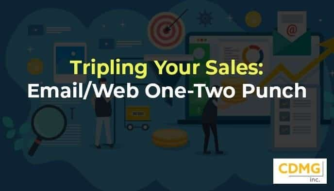 Tripling Your Sales: Email/Web One-Two Punch
