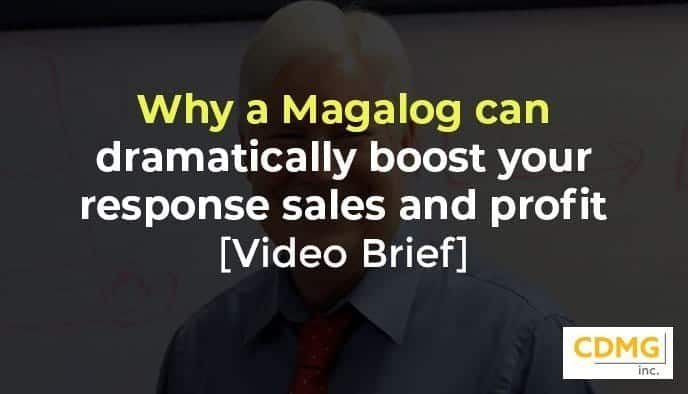 Why a Magalog can dramatically boost your response sales and profit [Video Brief]