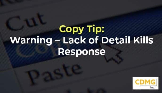 Copy Tip: Warning – Lack of Detail Kills Response