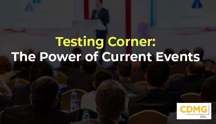 Testing Corner: The Power of Current Events