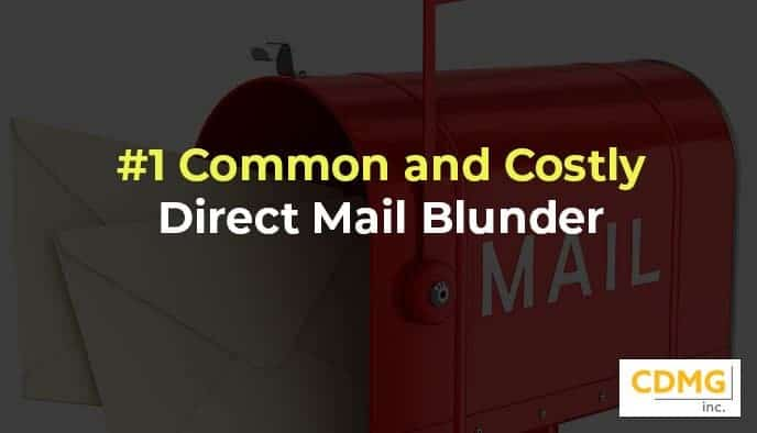 #1 Common and Costly Direct Mail Blunder