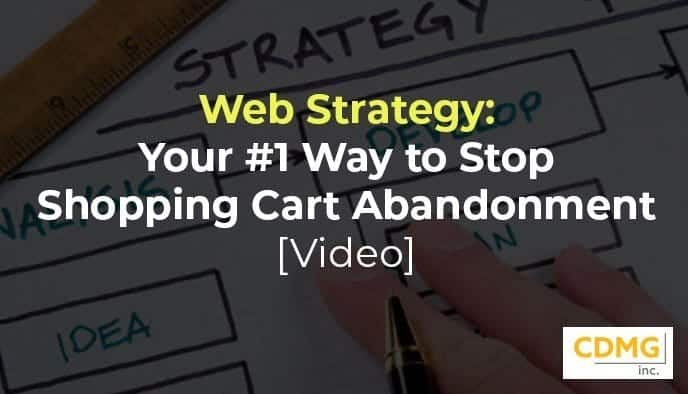 Web Strategy: Your #1 Way to Stop Shopping Cart Abandonment [video]