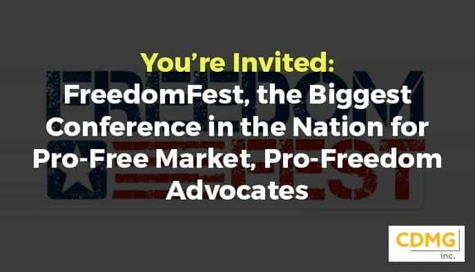 You're Invited: FreedomFest, the Biggest Conference in the Nation for Pro-Free Market, Pro-Freedom Advocates