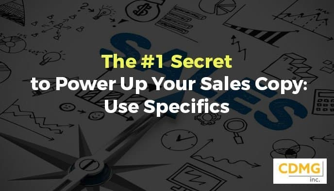 The #1 Secret to Power Up Your Sales Copy: Use Specifics