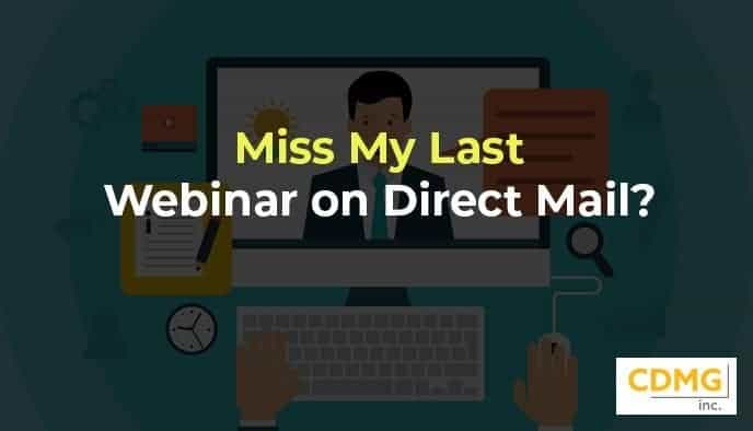 Miss My Last Webinar on Direct Mail?
