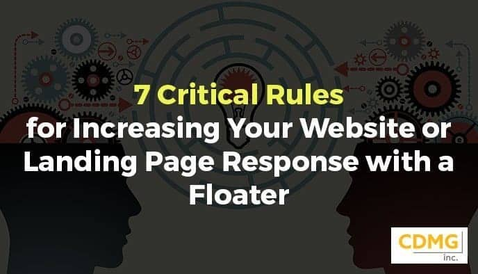 7 Critical Rules for Increasing Your Website or Landing Page Response with a Floater