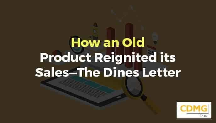 How an Old Product Reignited its Sales—The Dines Letter