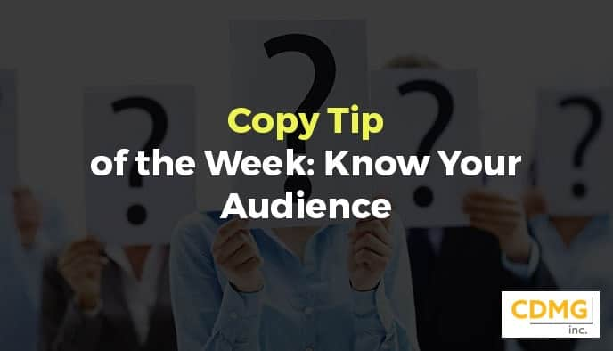 Copy Tip of the Week: Know Your Audience