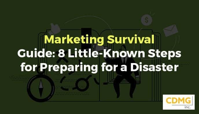 Marketing Survival Guide: 8 Little-Known Steps for Preparing for a Disaster