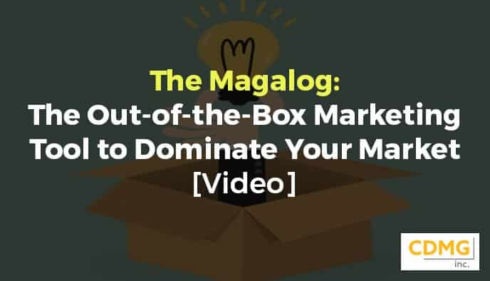 The Magalog: The Out-of-the-Box Marketing Tool to Dominate Your Market [Video]