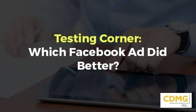 Testing Corner: Which Facebook Ad Did Better?