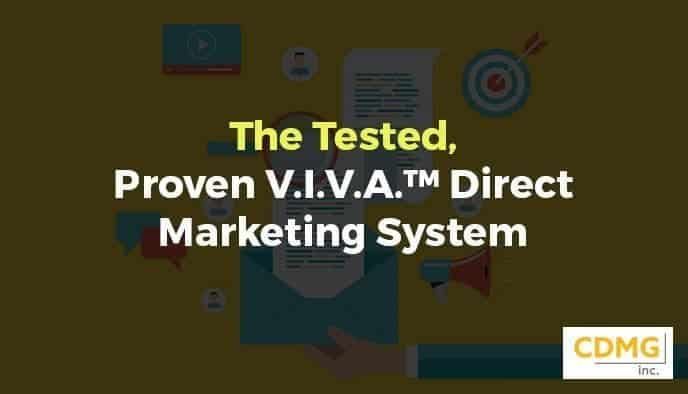 The Tested, Proven V.I.V.A.™ Direct Marketing System
