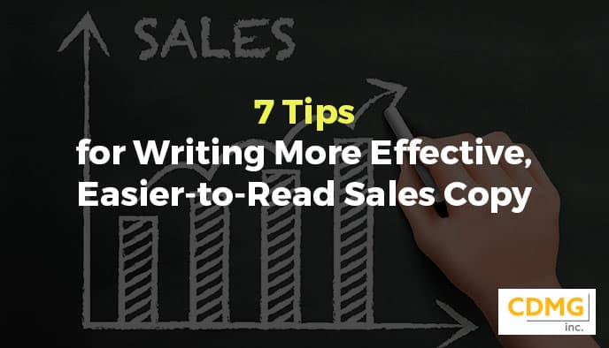 7 Tips for Writing More Effective, Easier-to-Read Sales Copy