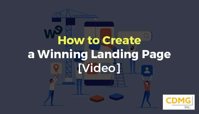 How to Create a Winning Landing Page [Video]