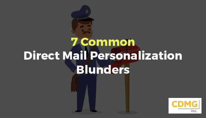 7 Common Direct Mail Personalization Blunders