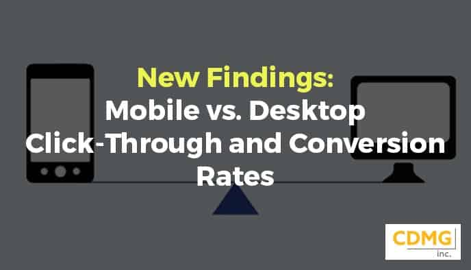 New Findings: Mobile vs. Desktop Click-Through and Conversion Rates