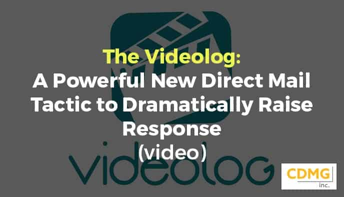 The Videolog: A Powerful New Direct Mail Tactic to Dramatically Raise Response (video)