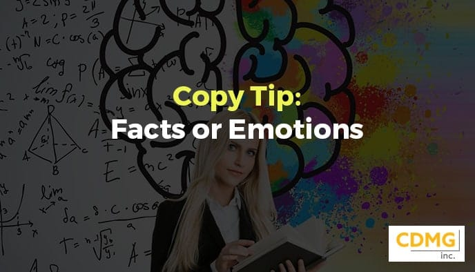 Copy Tip: Facts or Emotions