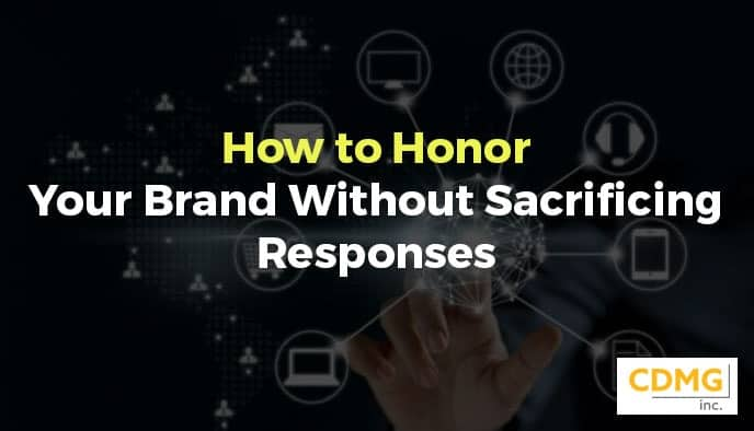 How to Honor Your Brand Without Sacrificing Responses