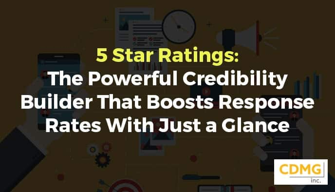 5 Star Ratings: The Powerful Credibility Builder That Boosts Response Rates With Just a Glance